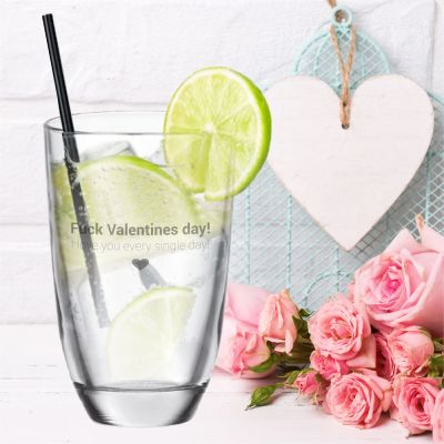 """GIN-Glas """"Fuck Valentines day! I love you every single day!"""""""